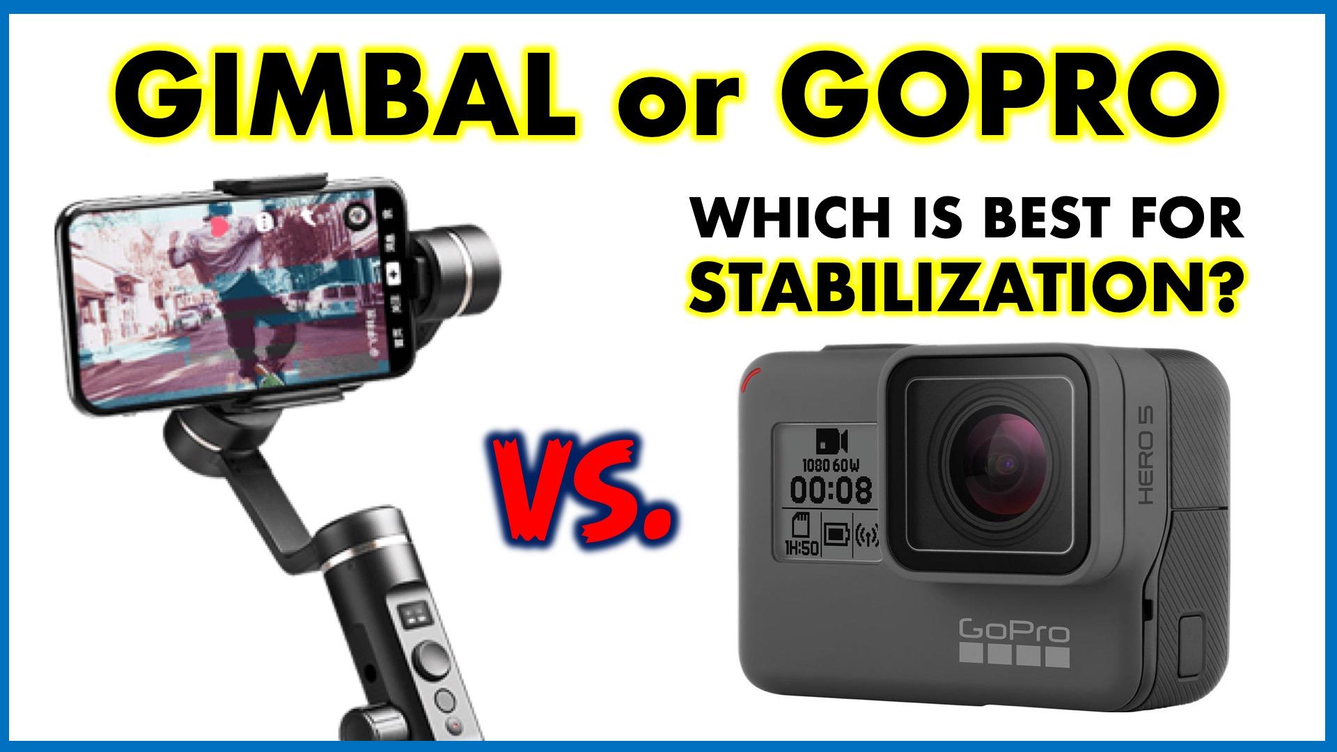 Gimbal vs. GoPro