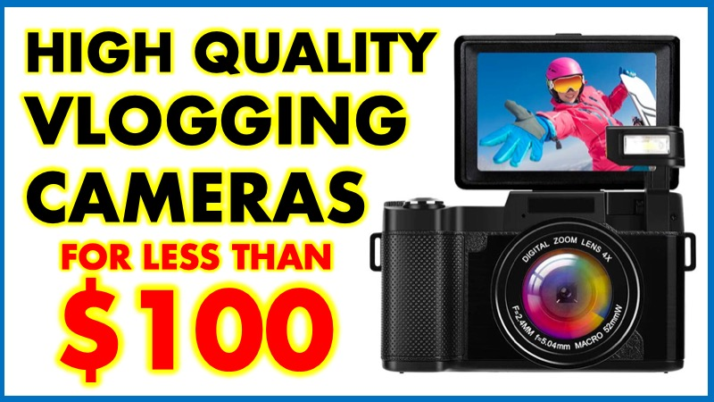 Cheap Vlogging cameras under $100