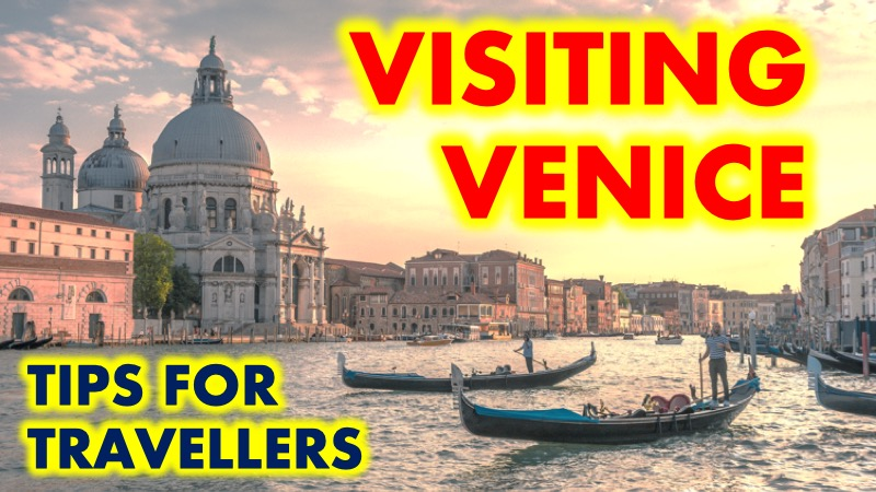 Visiting Venice - tips for travellers
