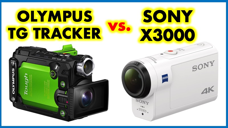 Sony X3000 vs Olympus TG Tracker